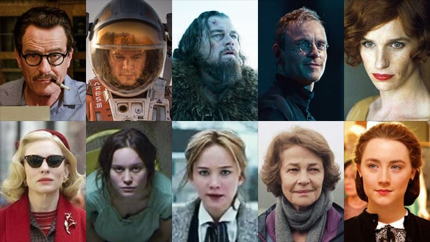 "The Best Actor Nominees (from top left): Bryan Cranston, ""Trumbo""; Matt Damon, ""The Martian""; Leonardo diCaprio, ""The Revenant""; Michael Fassbender, ""Steve Jobs""; and Eddie Redmayne, ""The Danish Girl."" Best Actress nominees (from bottom left): Cate Blanchett, ""Carol""; Brie Larson, ""Room""; Jennifer Lawrence, ""Joy""; Charlotte Rampling, ""45 Years""; and Saoirse Ronan, ""Brooklyn."""